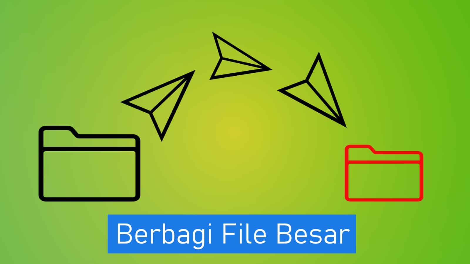 Mengirim-File-Berukuran-Besar