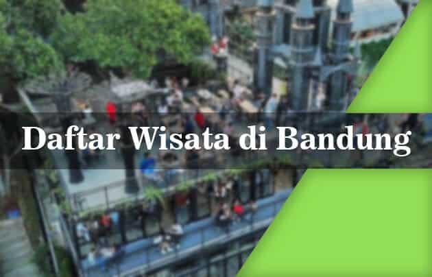 Top 103 Daftar Objek Wisata Bandung Paling Hits 2020